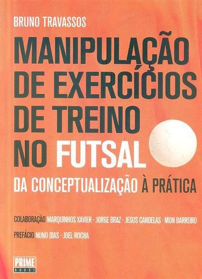 Manipulação de exercícios de treino no futsal (Bruno Travassos)