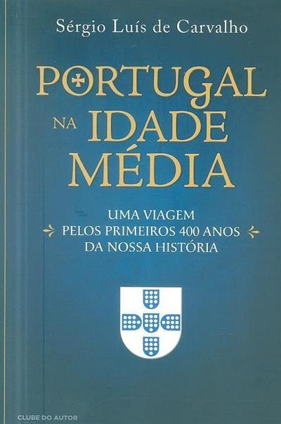 Portugal na Idade Média (Sérgio Luís de Carvalho)