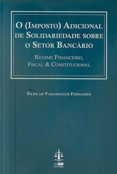O (imposto) adicional de solidariedade sobre o setor bancário (Filipe de Vasconcelos Fernandes)