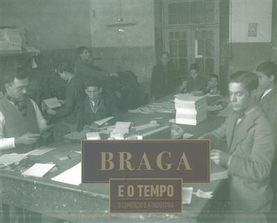 Braga e o tempo (Lídia Dias, Miguel Bandeira)