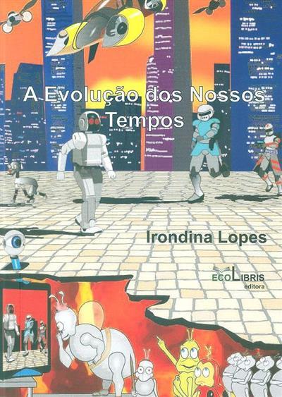 A evolução dos nossos tempos (Irondina Lopes)