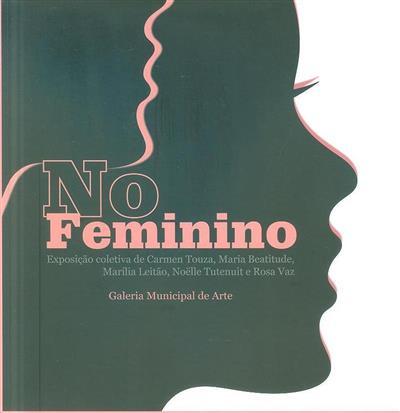 No feminino (org. Pelouro da Cultura - Município de Barcelos)