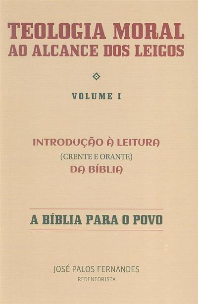 Introdução à leitura (crente e orante) da Bíblia (José Palos Fernandes)