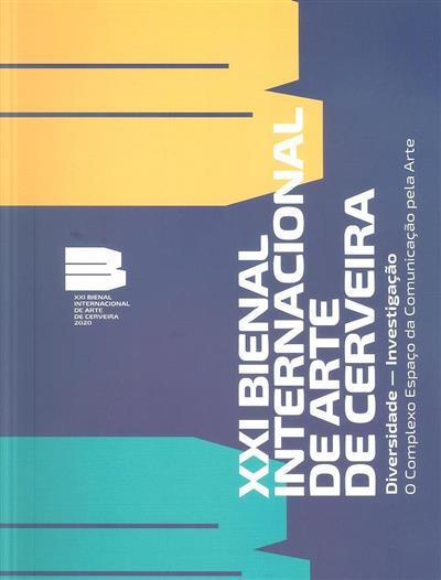 XXI Bienal Internacional de Arte de Cerveira (coord. Lídia Portela)