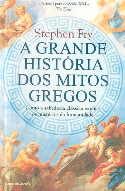 A grande história dos mitos gregos (Stephen Fry)