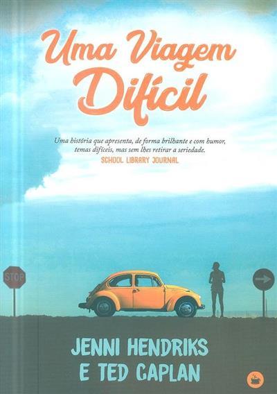 Uma viagem difícil (Jenni Hendricks, Ted Caplan)