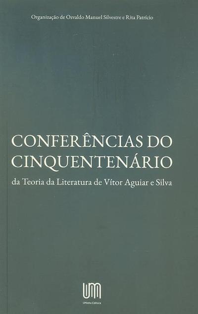 Conferências do Cinquentenário da Teoria da Literatura de Vítor Aguiar e Silva (org. Osvaldo Manuel Silvestre)