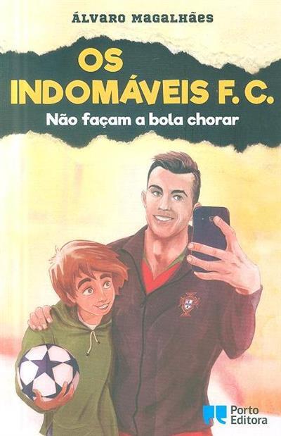 Não façam a bola chorar (Álvaro Magalhães)