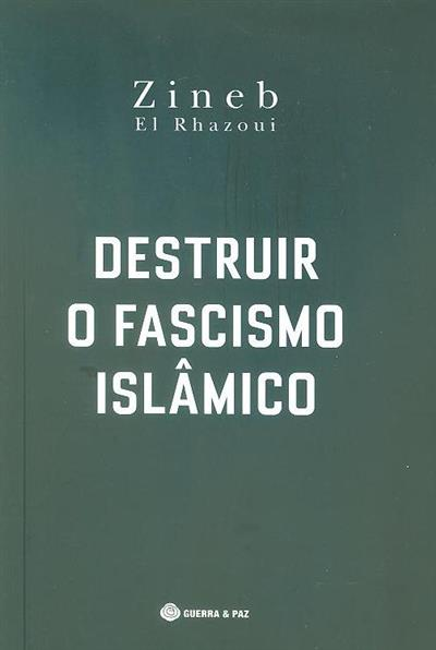 Destruir o fascismo islâmico (Zineb el Rhazoui)