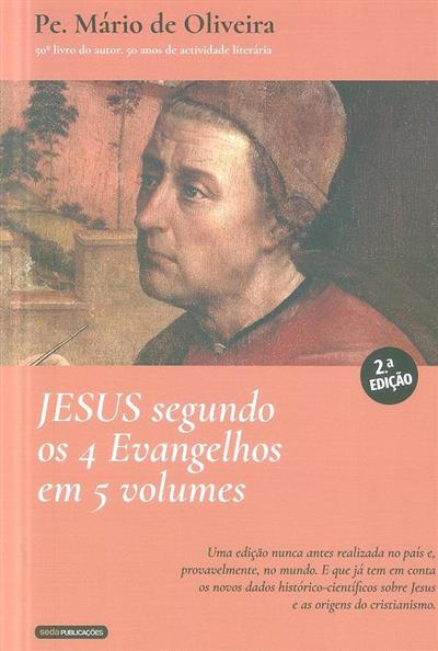 Jesus segundo os 4 Evangelhos em 5 volumes (Mário de Oliveira)