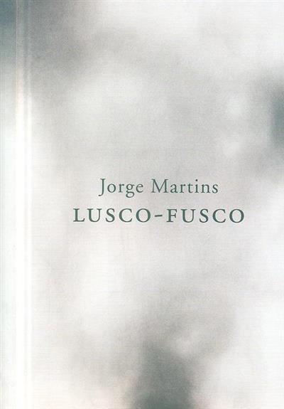Lusco-fusco (Jorge Martins)