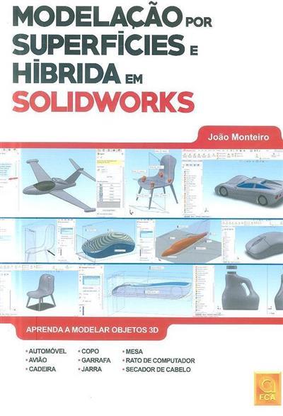Modelação por superfícies e híbrida em Solidworks (João Monteiro)