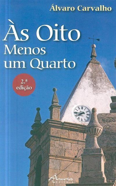 Às oito menos um quarto (Álvaro de Carvalho)