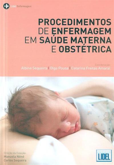 Procedimentos de enfermagem em saúde materna e obstétrica (coord. Albina Sequeira, Olga Pousa, Catarina Freitas Amaral)