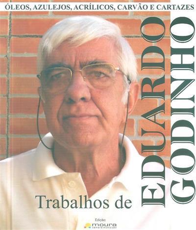 Trabalhos de Eduardo Godinho (coord. Eduardo Godinho)
