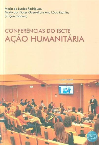 Conferência do ISCTE (org. Maria de Lurdes Rodrigues, Maria das Dores Guerreiro, Ana Lúcia Martins)