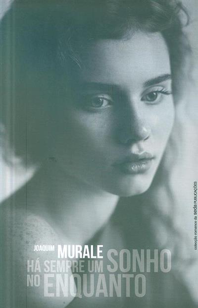 Há sempre um sonho no enquanto (Joaquim Murale)