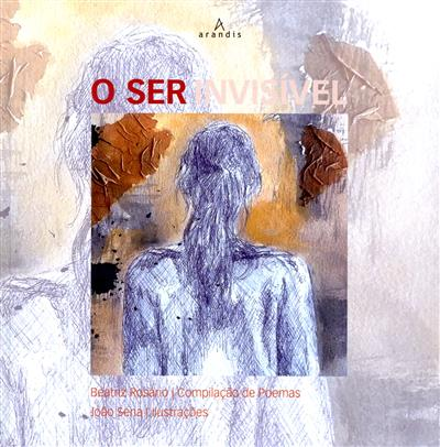 O ser invisível (compil. de poemas Beatriz Rosário)