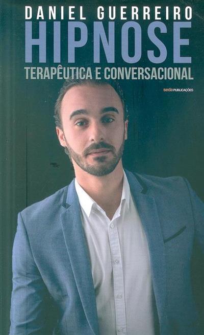 Hipnose terapêutica e conversacional (Daniel Guerreiro)