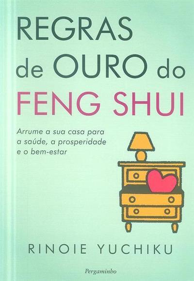 Regras de ouro do Feng Shui (Rinoie Yuchiku)