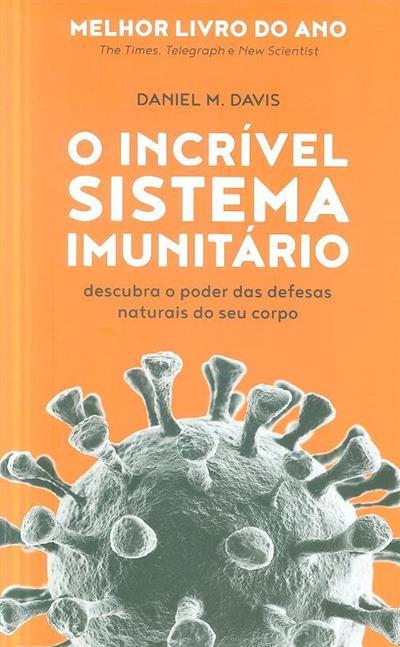 O incrível sistema imunitário (Daniel M. Davis)
