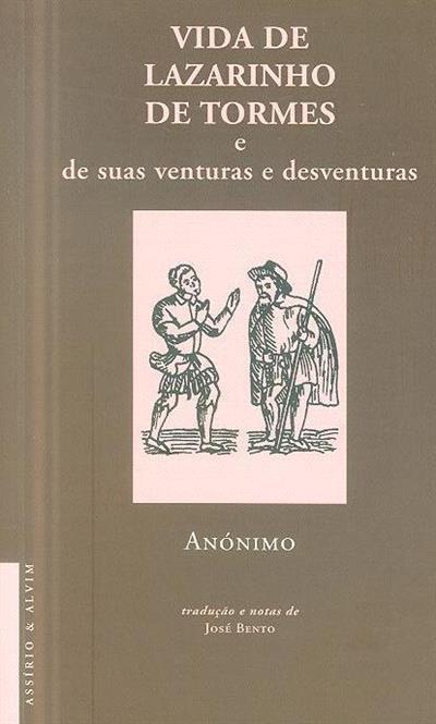 Vida de Lazarinho de Tormes e de suas venturas e desventuras (trad. e notas José Bento)