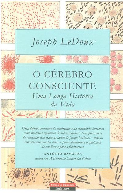 O cérebro consciente (Joseph LeDoux)