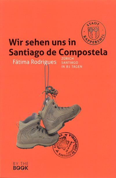Wir sehen uns in Santiago de Compostela (Fátima Rodrigues)