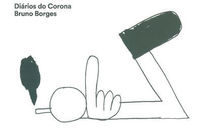 Diários do corona (Bruno Borges, Rosa Machado)