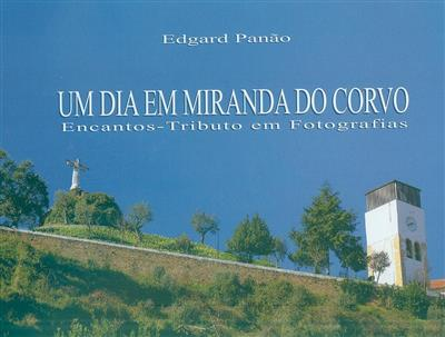 Um dia em Miranda do Corvo (Edgar Panão)