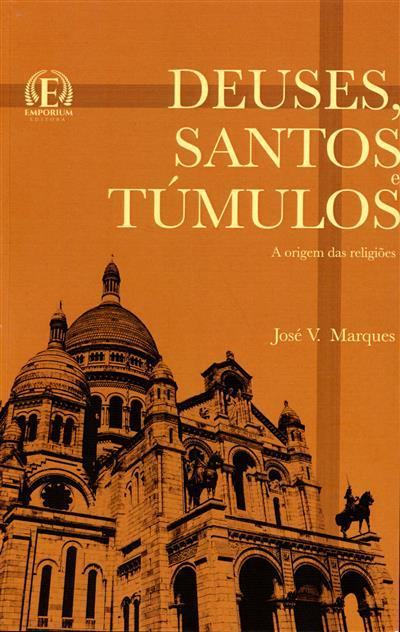 Deuses, santos e túmulos (José V. Marques)