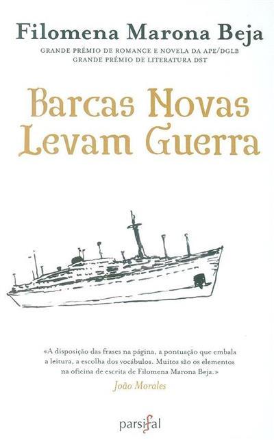 Barcas novas levam guerra (Filomena Marona Beja)