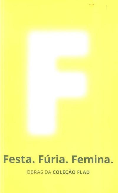 Festa, fúria, femina (textos Rita Faden... [et al.])
