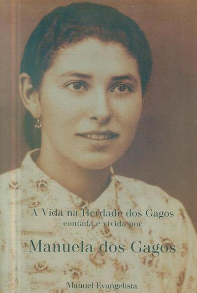 A vida na herdade dos Gagos (Manuela Maria Evangelista)