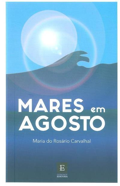 Mares em agosto (Maria do Rosário Carvalhal)