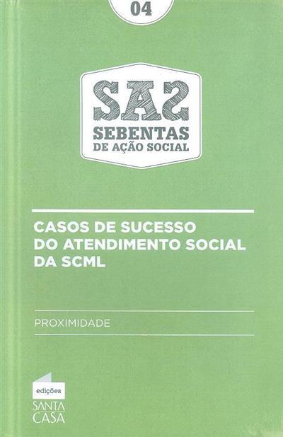 Casos de sucesso do atendimento social da SCML (dir. Sérgio Cintra)