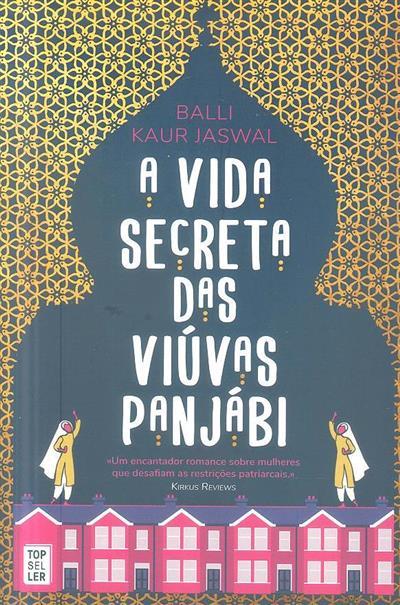 A vida seceta das viúvas Panjábi (Balli Kaur Jaswal)