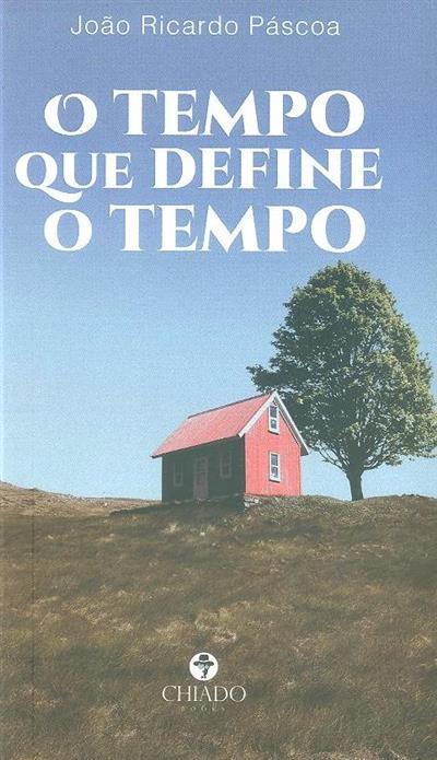 O tempo que define o tempo (João Ricardo Páscoa)