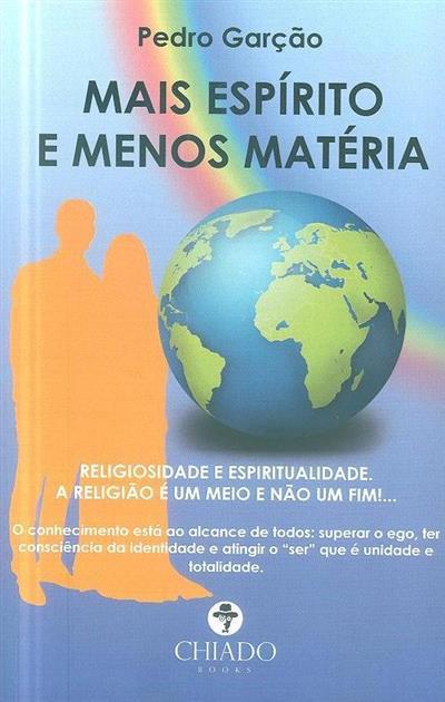 Mais espírito e menos matéria (Pedro Garção)