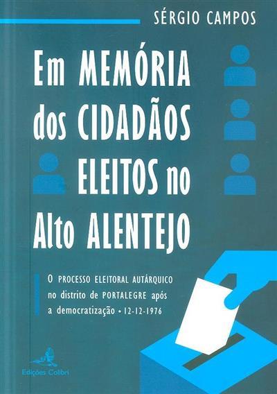 Em memória dos cidadãos eleitos no Alto Alentejo (Sérgio Campos)