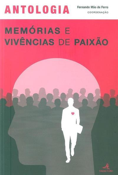 Antologia de memórias e vivências de paixão (coord. Fernando Mão de Ferro)