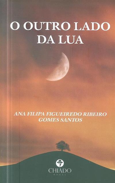 O outro lado da lua (Ana Filipa Figueiredo Ribeiro Gomes Santos)