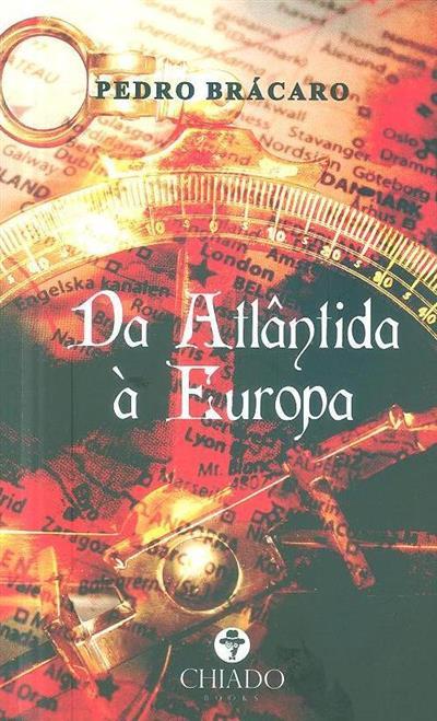 Da Atlântida à Europa (Pedro Brácaro)