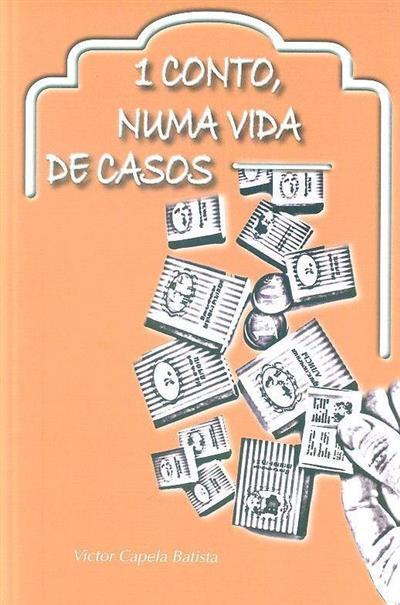 Um conto, numa vida de casos (Victor Capela Batista)