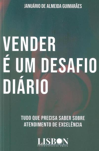 Vender é um desafio diário (Januário de Almeida Guimarães)
