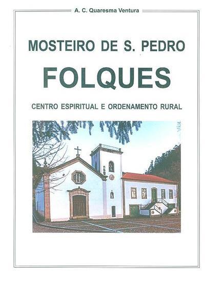Mosteiro de S. Pedro Folques (A.C. Quaresma Ventura )