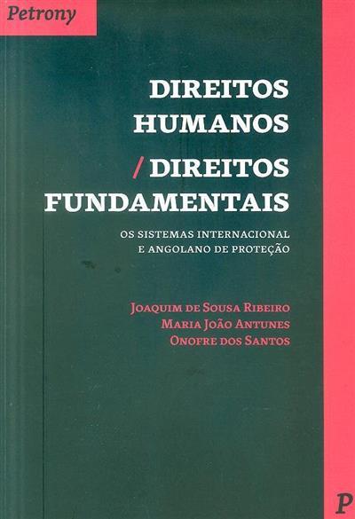 Direitos humanos direitos fundamentais (Joaquim de Sousa Ribeiro, Maria João Antunes, Onofre dos Santos)