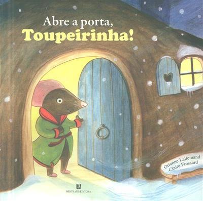 Abre a porta, Toupeirinha! (Orianne Lallemand)