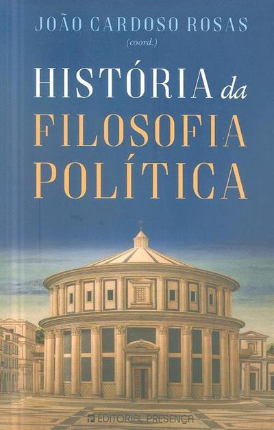 História da filosofia política (coord. João Cardoso Rosas)