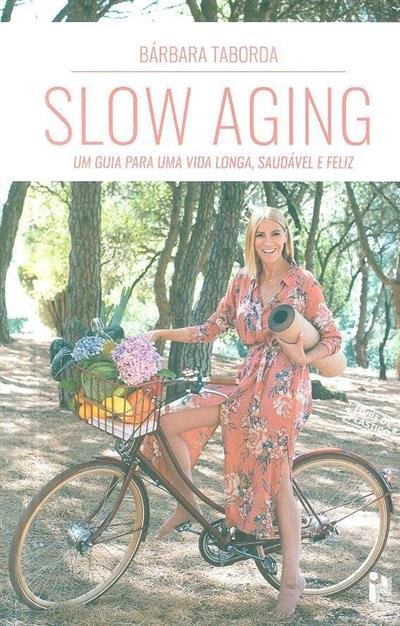 Slow aging (Bárbara Taborda)